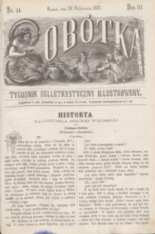 Sobótka : tygodnik belletrystyczny illustrowany. R.3, nr 44 (28 października 1871)