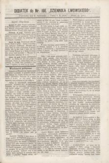 """Dodatek do nr 166 """"Dziennika Lwowskiego"""". [R.1] (21 października 1867)"""