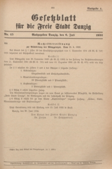 Gesetzblatt für die Freie Stadt Danzig.1932, Nr. 45 (6 Juli) - Ausgabe A