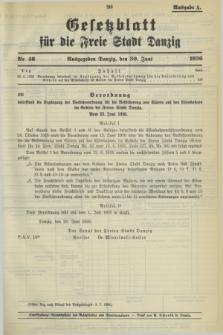 Gesetzblatt für die Freie Stadt Danzig.1936, Nr. 46 (30 Juni) - Ausgabe A