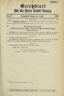 Gesetzblatt für die Freie Stadt Danzig.1936, Nr. 47 (1 Juli) - Ausgabe A