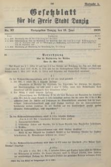 Gesetzblatt für die Freie Stadt Danzig.1938, Nr. 37 (15 Juni) - Ausgabe A