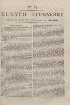 Kuryer Litewski. 1824, Ner 74 (25 czerwca)
