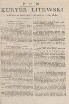 Kuryer Litewski. 1829, Ner 45/46 (17 kwietnia) + dod.