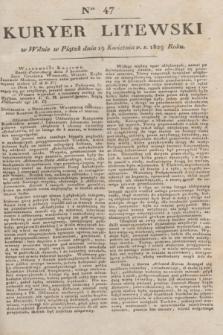 Kuryer Litewski. 1829, Ner 47 (19 kwietnia) + dod.