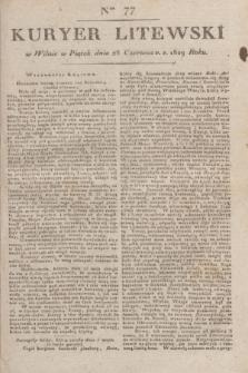Kuryer Litewski. 1829, Ner 77 (28 czerwca) + dod.