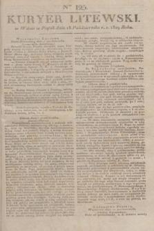 Kuryer Litewski. 1829, Ner 125 (18 października) + dod.