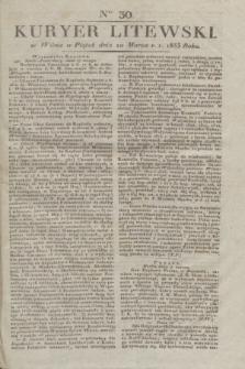 Kuryer Litewski. 1833, Ner 30 (10 marca) + dod.