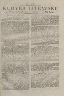 Kuryer Litewski. 1833, Ner 70 (16 czerwca) + dod.
