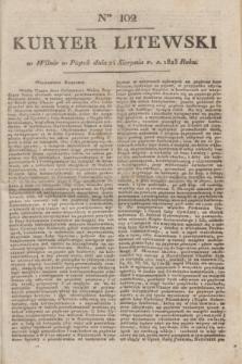 Kuryer Litewski. 1823, Ner 102 (24 sierpnia) + dod.