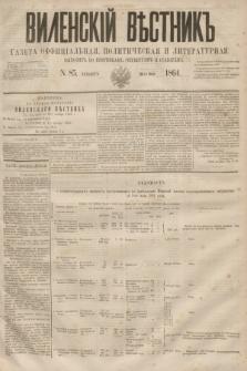 Vilenskìj Věstnik'' : gazeta official'naâ, političeskaâ i literaturnaâ. 1864, N. 85 (30 lipca)