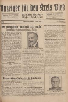 Anzeiger für den Kreis Pleß : Nikolaier Anzeiger : Plesser Stadtblatt. Jg.81, Nr. 57 (11 Mai 1932)