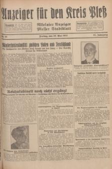 Anzeiger für den Kreis Pleß : Nikolaier Anzeiger : Plesser Stadtblatt. Jg.81, Nr. 61 (20 Mai 1932)