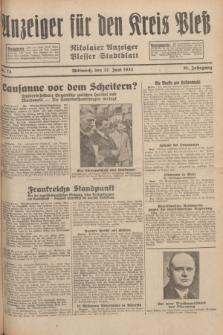 Anzeiger für den Kreis Pleß : Nikolaier Anzeiger : Plesser Stadtblatt. Jg.81, Nr. 74 (22 Juni 1932)