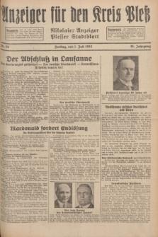 Anzeiger für den Kreis Pleß : Nikolaier Anzeiger : Plesser Stadtblatt. Jg.81, Nr. 78 (1 Juli 1932)