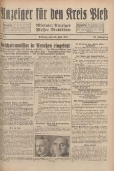 Anzeiger für den Kreis Pleß : Nikolaier Anzeiger : Plesser Stadtblatt. Jg.81, Nr. 87 (22 Juli 1932)