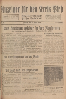 Anzeiger für den Kreis Pleß : Nikolaier Anzeiger : Plesser Stadtblatt. Jg.78, Nr. 44 (12 April 1929)