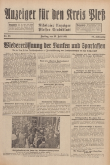 Anzeiger für den Kreis Pleß : Nikolaier Anzeiger : Plesser Stadtblatt. Jg.80, Nr. 85 (17 Juli 1931)