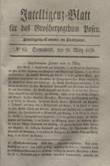 Intelligenz-Blatt für das Großherzogthum Posen. 1839, № 65 (16 März)