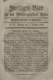 Intelligenz-Blatt für das Großherzogthum Posen. 1841, № 31 (5 Februar)
