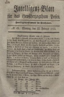 Intelligenz-Blatt für das Großherzogthum Posen. 1841, № 45 (22 Februar) + dod.
