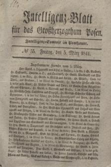 Intelligenz-Blatt für das Großherzogthum Posen. 1841, № 55 (5 März)