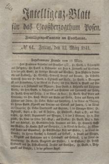 Intelligenz-Blatt für das Großherzogthum Posen. 1841, № 61 (12 März)