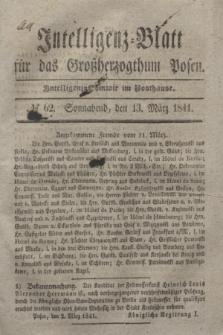 Intelligenz-Blatt für das Großherzogthum Posen. 1841, № 62 (13 März)