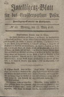 Intelligenz-Blatt für das Großherzogthum Posen. 1841, № 63 (15 März)