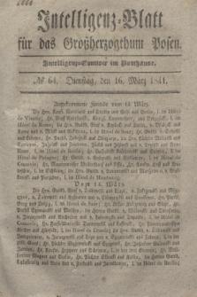 Intelligenz-Blatt für das Großherzogthum Posen. 1841, № 64 (16 März)