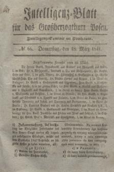 Intelligenz-Blatt für das Großherzogthum Posen. 1841, № 66 (18 März) + dod.