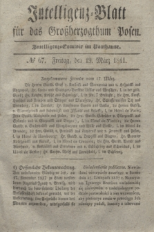 Intelligenz-Blatt für das Großherzogthum Posen. 1841, № 67 (19 März)