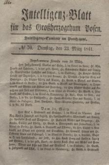 Intelligenz-Blatt für das Großherzogthum Posen. 1841, № 70 (23 März)