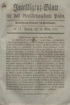 Intelligenz-Blatt für das Großherzogthum Posen. 1841, № 73 (26 März)