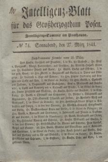 Intelligenz-Blatt für das Großherzogthum Posen. 1841, № 74 (27 März)