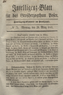 Intelligenz-Blatt für das Großherzogthum Posen. 1841, № 75 (29 März)