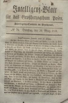 Intelligenz-Blatt für das Großherzogthum Posen. 1841, № 76 (30 März)