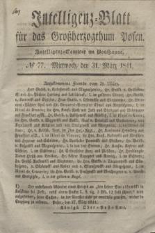 Intelligenz-Blatt für das Großherzogthum Posen. 1841, № 77 (31 März)