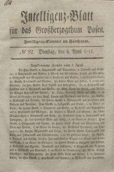 Intelligenz-Blatt für das Großherzogthum Posen. 1841, № 82 (6 April)