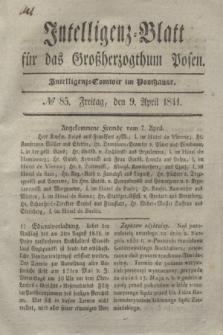Intelligenz-Blatt für das Großherzogthum Posen. 1841, № 85 (9 April)