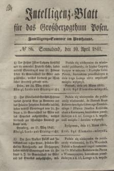 Intelligenz-Blatt für das Großherzogthum Posen. 1841, № 86 (10 April)