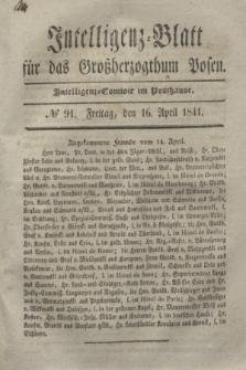 Intelligenz-Blatt für das Großherzogthum Posen. 1841, № 91 (16 April)