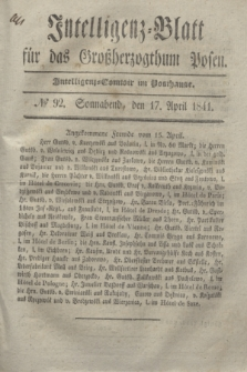 Intelligenz-Blatt für das Großherzogthum Posen. 1841, № 92 (17 April)