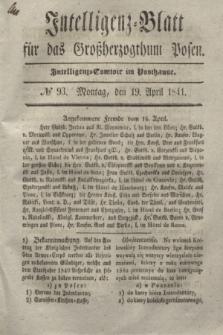 Intelligenz-Blatt für das Großherzogthum Posen. 1841, № 93 (19 April) + dod.