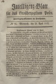 Intelligenz-Blatt für das Großherzogthum Posen. 1841, № 95 (21 April)