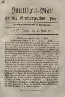 Intelligenz-Blatt für das Großherzogthum Posen. 1841, № 97 (23 April)