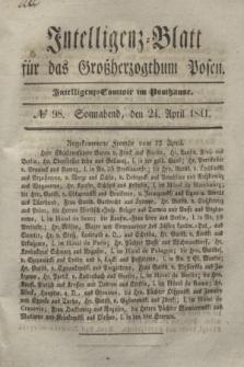 Intelligenz-Blatt für das Großherzogthum Posen. 1841, № 98 (24 April)