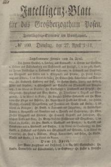 Intelligenz-Blatt für das Großherzogthum Posen. 1841, № 100 (27 April)
