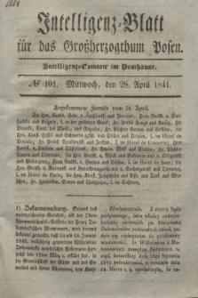 Intelligenz-Blatt für das Großherzogthum Posen. 1841, № 101 (28 April)