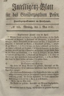 Intelligenz-Blatt für das Großherzogthum Posen. 1841, № 105 (3 Mai)